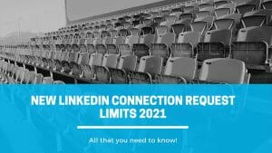 New LinkedIn Connection Request Limits 2021