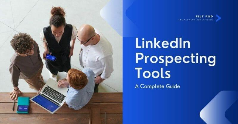 linkedin prospecting tools