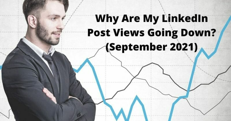 why are my linkedin post views going down